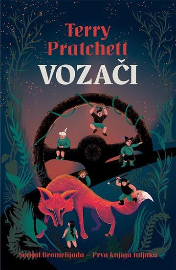 VOZAČI - prva knjiga tuljaka - serijal Bromelijada - Terry Pratchett