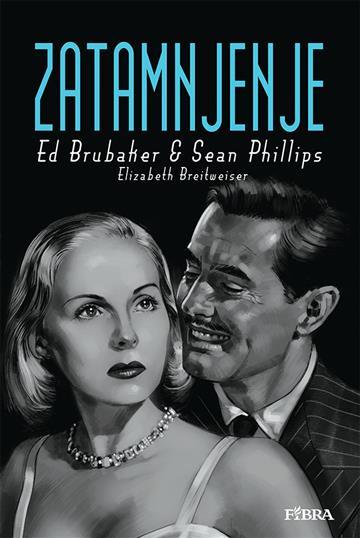 Zatamnjenje - Ed Brubaker, Sean Phillips