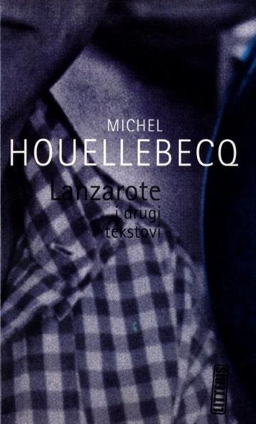 Lanzarote i drugi tekstovi - Michel Houellebecq