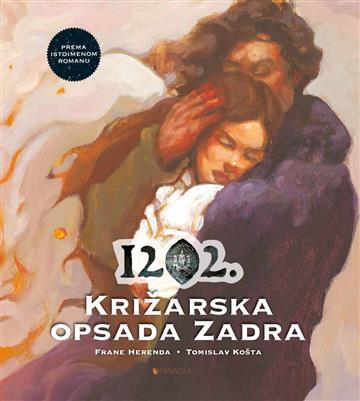 1202: Križarska opsada Zadra - slikovnic a - Frane Herenda