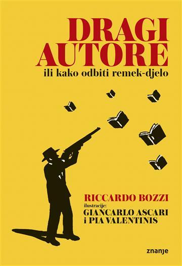 Dragi autore ili kako odbiti remek-djelo - Riccardo Bozzi