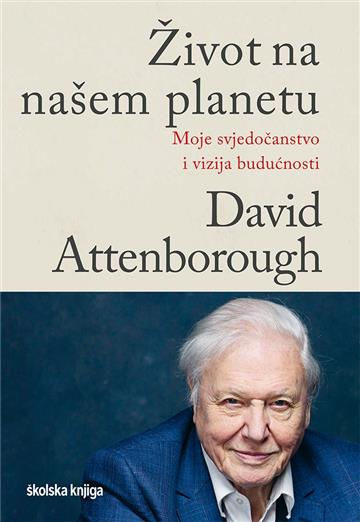 Život na našem planetu - David Attenborough