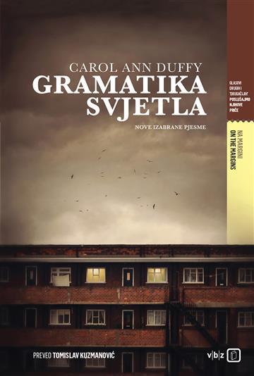 Gramatika svjetla - Nove izabrane pjesme - Carol Ann Duffy