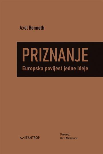 Priznanje: europska povijest jedne ideje - Axel Honneth