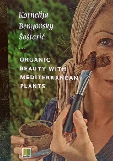 Organic beauty with Mediterranean plants - Kornelija Benyovsky