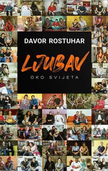 Ljubav oko svijeta - Davor Rostuhar