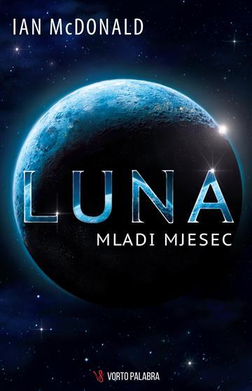 SF 'Luna: Mladi mjesec  (I. dio trilogije Luna)' u hrvatskim knjižarama