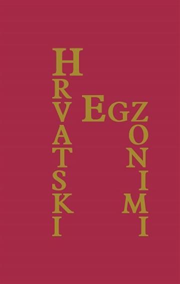 Hrvatski egzonimi, svezak 1 - Leksikografski zavod Miroslav Krleža