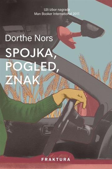 Spojka, pogled, znak - Dorthe Nors