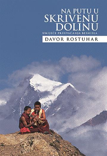 Na putu u skrivenu dolinu - Davor Rostuhar