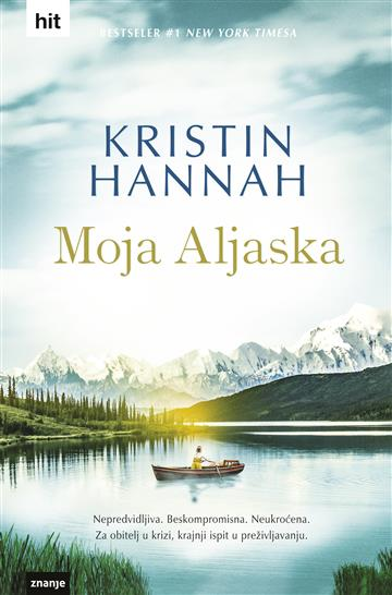 Moja Aljaska - Kristin Hannah