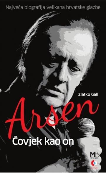 Arsen: Čovjek kao on - Zlatko Gall