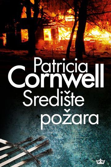Središte požara - Patricia Cornwell