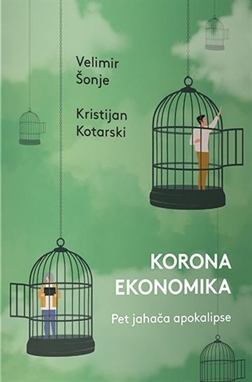 Koronaekonomika: Pet jahača apokalipse - Velimir Šonje; Kristijan Kotarski