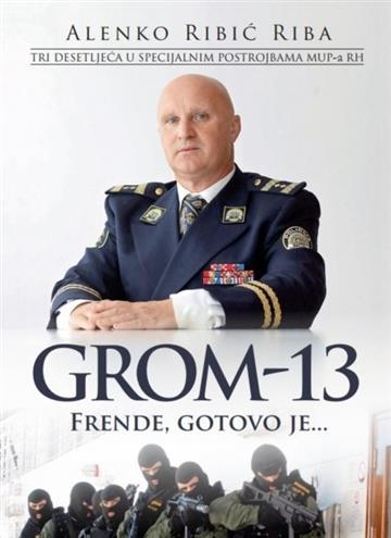 Grom-13: Frende, gotovo je…. - Alenko Ribić