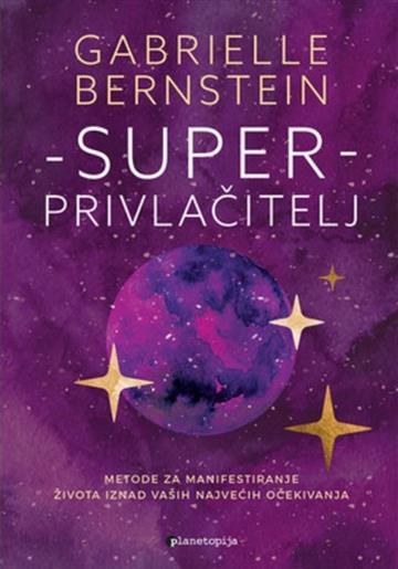 Superprivlačitelj - Gabrielle Bernstein
