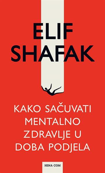 Kako sačuvati mentalno zdravlje u doba podjela - Elif Shafak