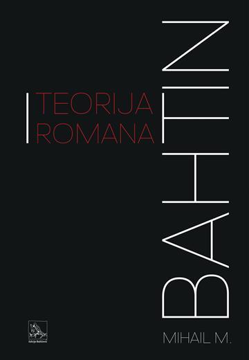 Teorija romana - Mihail M. Bahtin