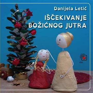 Iščekivanje božićnog jutra - Danijela Letić