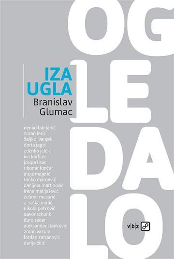 Iza ugla, ogledalo - Branislav Glumac