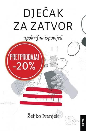 Dječak za zatvor - Željko Ivanjek