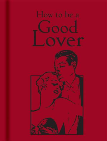 How to Be a Good Lover - Bodleian Library