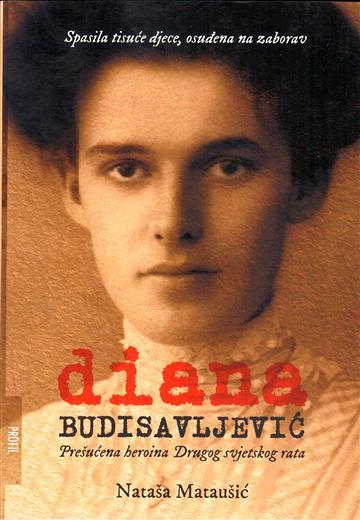 Diana Budisavljević Prešućena heroina Drugog svjetskog rata - Nataša Mataušić