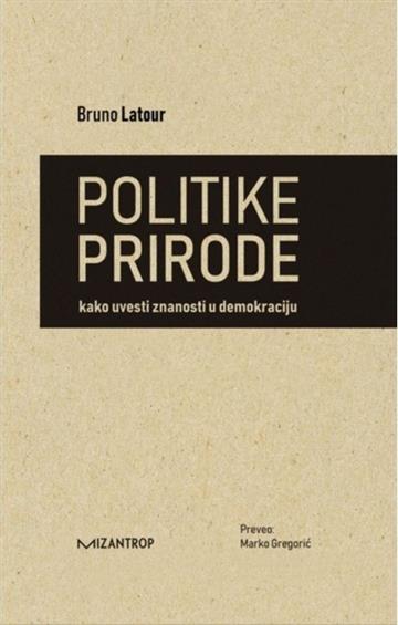 Politike prirode - Bruno Latour