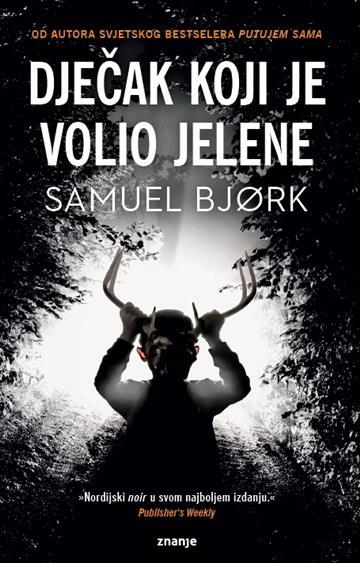 Dječak koji je volio jelene - Samuel Bjork