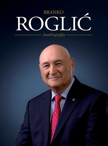 Branko Roglić - Autobiografija - Branko Roglić