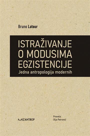 Istraživanje o modusima egzistencije. Je - Bruno Latour