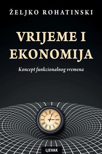 Vrijeme i ekonomija - Željko Rohatinski
