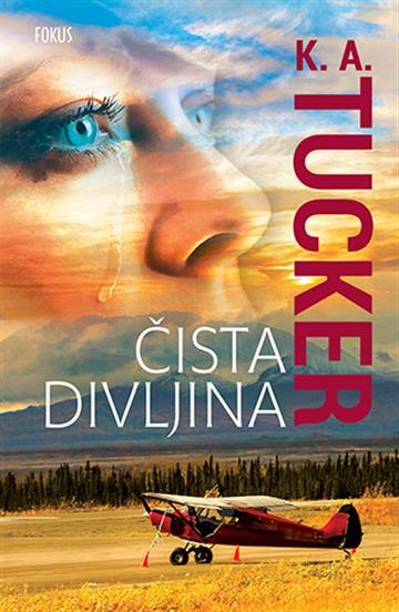 Čista divljina - K.A. Tucker
