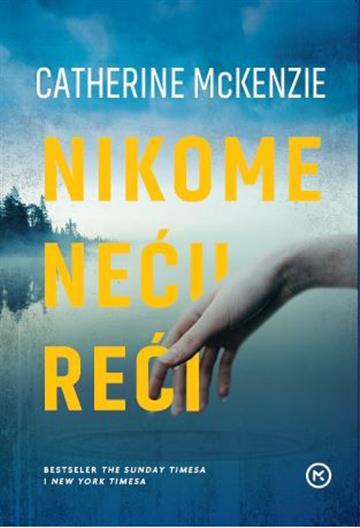Nikome neću reći - Catherine McKenzie