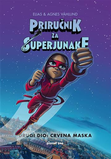 Priručnik za superjunake - Drugi dio - Elias i Agnes Vahlund