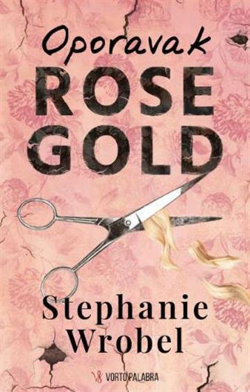 Oporavak Rose Gold - Stephanie Wrobel