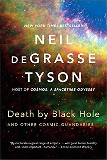 Death by Black Hole : And Other Cosmic Quandaries - Neil