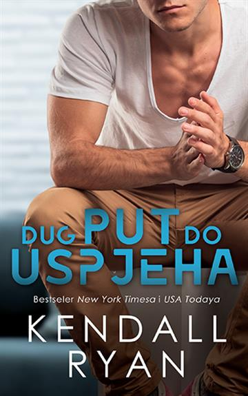 Dug put do uspijeha - Kendall Ryan