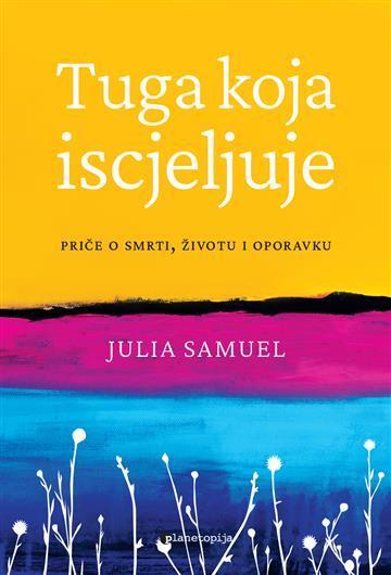 Tuga koja iscjeljuje - Julia Samuel