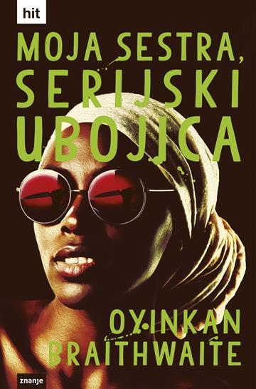 Moja sestra, serijski ubojica - Oyinkan Braithwaite