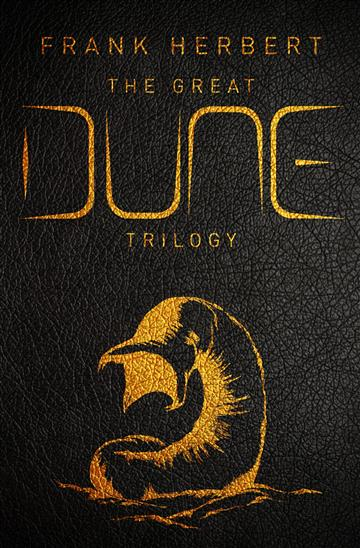 The Great Dune Trilogy - Frank Herbert