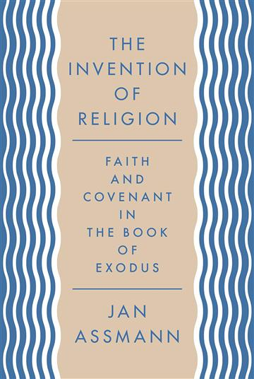 Invention of Religion - Jan Assmann