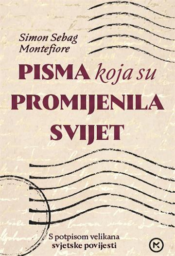 Pisma koja su promijenila svijet - Simon Sebag Montefiore