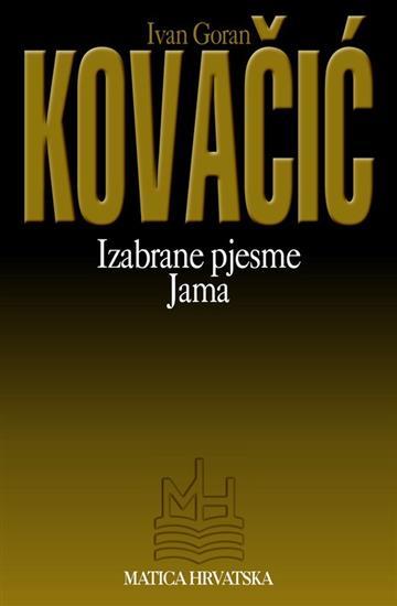 Izabrane Pjesme Jama Ivan Goran Kovacic Znanje