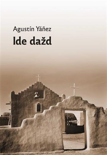 Ide dažd - Agustín Yánez Delgad