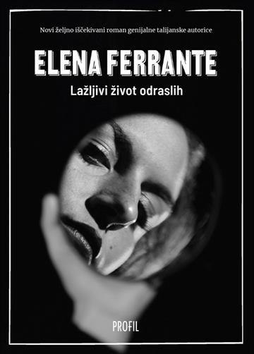 Lažljivi život odraslih - Elena Ferrante