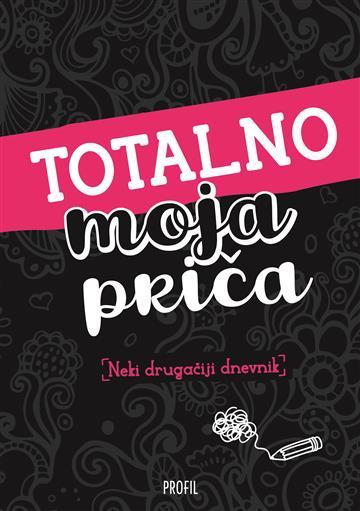 Totalno moja priča Neki drugačiji dnevnik - Jelena Bevandić