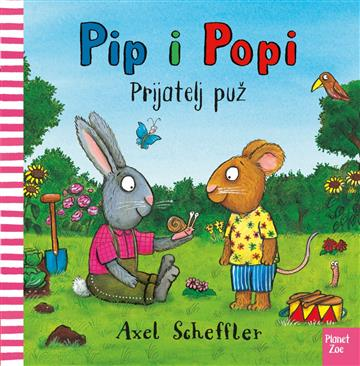 Pip i Popi - Prijatelj puž - Axel Scheffler