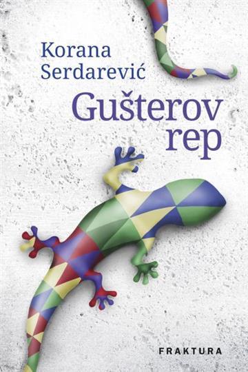 Gušterov rep - Korana Serdarević