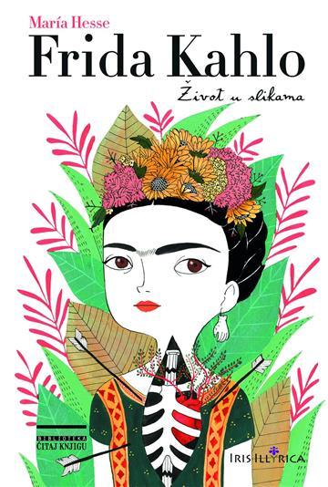 Frida Kahlo - Život u slikama - Maria Hesse